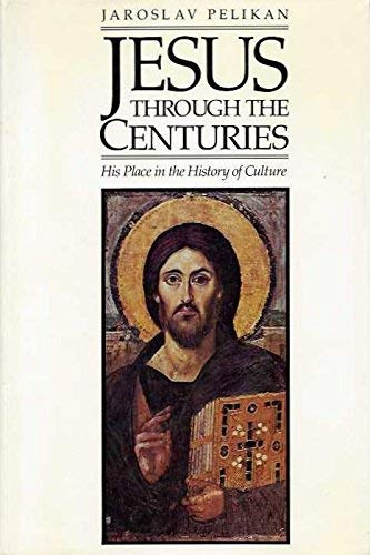 Jesus Through the Centuries: His Place in the History of Culture