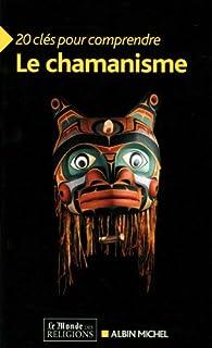 20 clés pour comprendre le chamanisme,