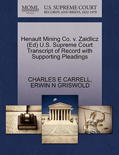 Henault Mining Co. v. Zaidlicz (Ed) U.S. Supreme Court Transcript of Record with Supporting Pleadings (0.25 Socket Head)