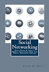 Social Networking (Easy Blog & Social Media Strategy For the Small Business Owner)