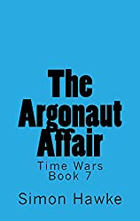The Argonaut Affair (Time Wars Book 7)