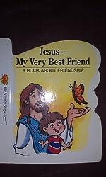 Jesus--My Very Best Friend: A Book about Friendship (Little Butterfly Shape Book)