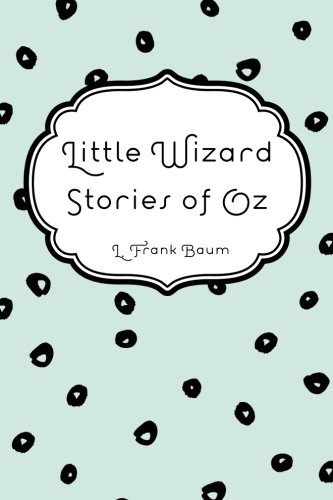 Download Little Wizard Stories of Oz PDF