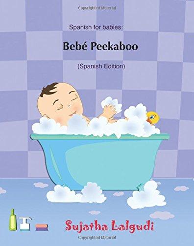 Download Bebe Peekaboo: Libro de imágenes para niños. Libros infantiles. Libros para bebes en espanol. Spanish for babies, Libros para bebes. Baby book in ... para bebes) (Volume 1) (Spanish Edition) pdf epub