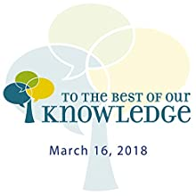 To the Best of Our Knowledge: Short Stories Radio/TV Program by Anne Strainchamps Narrated by Anne Strainchamps