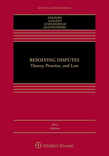 Resolving Disputes: Theory, Practice, and Law (Aspen Casebook)