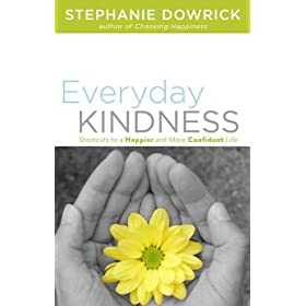 Learn more about the book, Everyday Kindness: Shortcuts to a Happier and More Confident Life