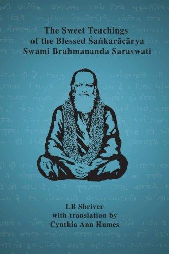 The Sweet Teachings of the Blessed Sankaracarya Swami Brahmananda Saraswati