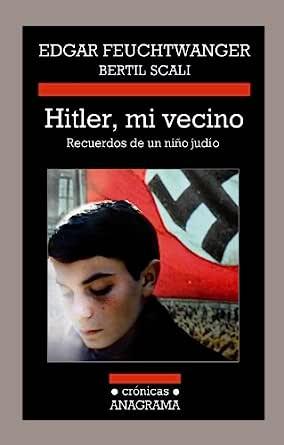 Hitler, mi vecino (Crónicas nº 103) eBook: Edgar Feuchtwanger ...