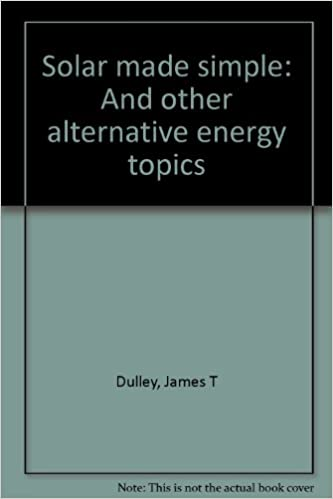 solar made simple and other alternative energy topics james t  solar made simple and other alternative energy topics james t dulley 9780962558375 com books