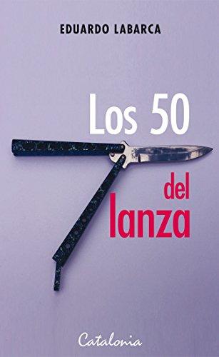 Los 50 del lanza (Spanish Edition) by [Labarca, Eduardo]