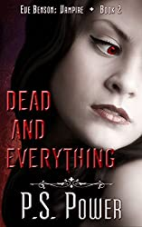 Dead and Everything (Eve Benson: Vampire Book 2) (English Edition)