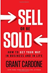 Sell or Be Sold: How to Get Your Way in Business and in Life Hardcover