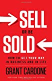 img - for Sell or Be Sold: How to Get Your Way in Business and in Life book / textbook / text book
