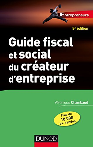 Guide Fiscal et Social du Créateur d'Entreprise - 9e Éd.