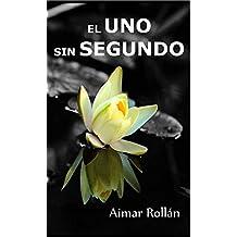 El Uno sin segundo (Spanish Edition)