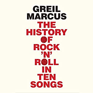 The History of Rock 'n' Roll in Ten Songs Audiobook