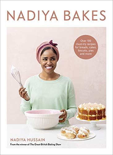 Book Cover: Nadiya Bakes: Over 100 Must-Try Recipes for Breads, Cakes, Biscuits, Pies, and More