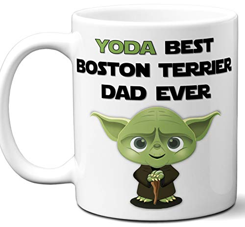 Boston Terrier Dad Gift For Men. Funny Coffee Mug, Tea Cup. Star Wars Yoda Dog Themed Present Dog Lover Men Girls Groomer Women Xmas Birthday Mother's Day, Father's Day.