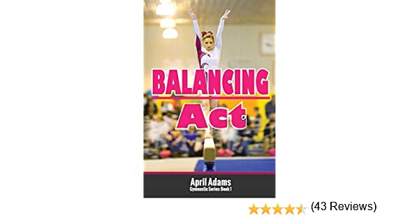 Balancing Act: The Gymnastics Series #1: Amazon.es: Adams, April ...