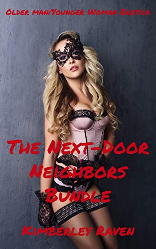The Next-Door Neighbors Bundle: Older Man/Younger Woman Erotica -