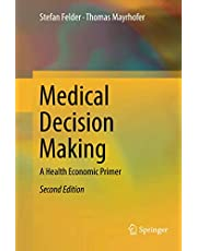 Medical Decision Making: A Health Economic Primer
