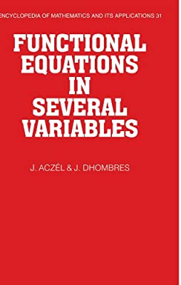 Functional Equations in Several Variables (Encyclopedia of Mathematics and its Applications)