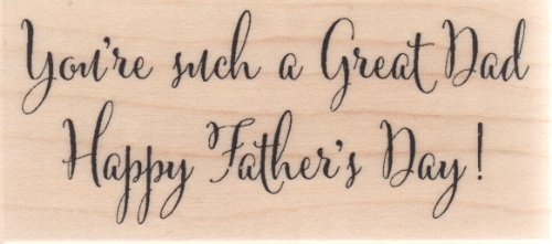 Great Dad Happy Father's Day Wood Mounted Rubber Stamp (C9246)