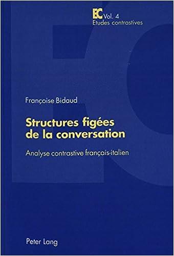 Lire en ligne Structures Figees de La Conversation: Analyse Contrastive Francais-Italien pdf, epub