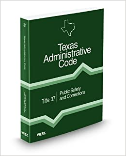 Public Safety and Corrections, 2011 ed. (Title 37, Texas Administrative Code)