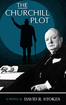 The Churchill Plot by [Stokes, David R.]