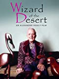 Wizard of the Desert, An Alexander Vesely Film