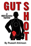 Gut Shot: A Cliff Knowles Mystery (Cliff Knowles Mysteries Book 5)