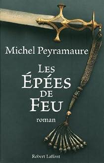 Les épées de feu par Peyramaure