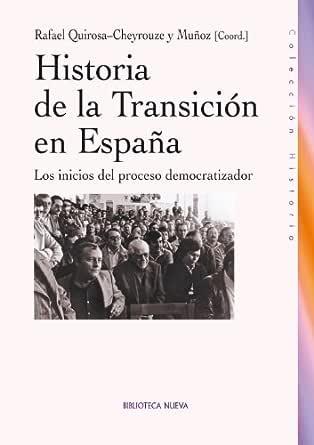 HISTORIA DE LA TRANSICIÓN EN ESPAÑA eBook: Muñoz, Rafael Quirosa-Cheyrouze: Amazon.es: Tienda Kindle