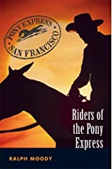 Riders of the Pony Express Kindle Edition