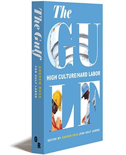 The Gulf: High Culture/Hard Labor