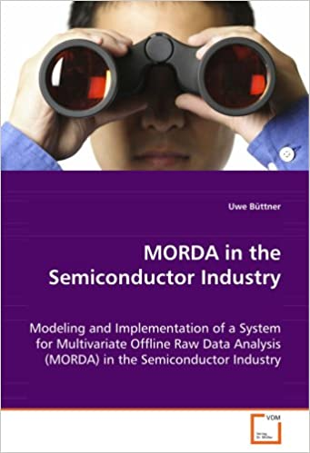 MORDA in the Semiconductor Industry: Modeling and Implementation of a System for Multivariate Offline Raw Data Analysis (MORDA) in the Semiconductor Industry