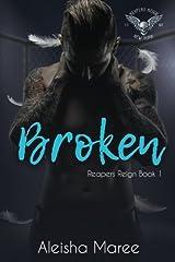 Broken (Reapers Reign MC) (Volume 1)