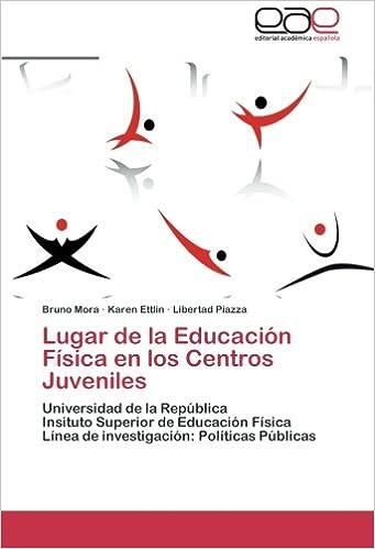 Lugar de la Educación Física en los Centros Juveniles: Universidad de la República Insituto Superior de Educación Física Línea de investigación: Políticas ...