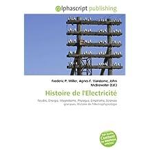 Histoire de l'Electricité: Foudre, Énergie, Magnétisme, Physique, Empirisme, Sciences grecques, Histoire de l'électrophysiologie