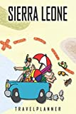 Sierra Leone Travelplanner: Travel Diary for Sierra Leone. A logbook with important pre-made pages and many free sites for your travel memories. For a present, notebook or as a parting gift