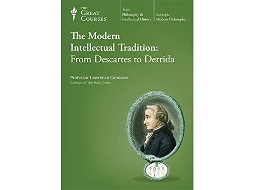 The Modern Intellectual Tradition: From Descartes to Derrida by