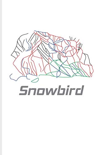 Snowbird: Skiing & Snowboarding In Utah Journal For Winter Vacation, Cottage, Ski Slope, Mountain Map, Racing, Games, Outdoor Fitness & Snow Fans - 6x9 - 100 Blank Lined Pages