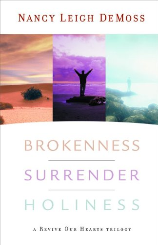 Brokenness, Surrender, Holiness: A Revive Our Hearts Trilogy (Revive Our Hearts - Stores Mall In Raleigh