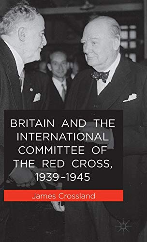 Britain and the International Committee of the Red Cross, 1939-1945