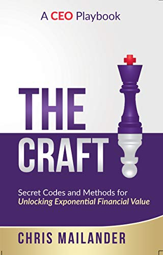 The Craft: Secret Codes and Methods for Unlocking Exponential Financial Value]()