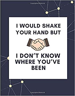 Hourly Calendar 2020 February I Would Shake Your Hand But I Don't Know Where You've Been: 2020