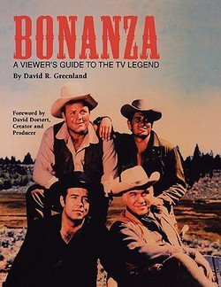 David R. Greenland: Bonanza : A Viewer's Guide to the TV Legend (Paperback); 2010 Edition