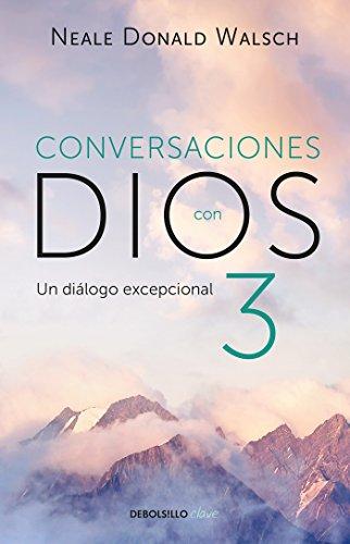 Conversaciones con Dios 3: El diálogo excepcional/Conversations With God, Book 3 : The Exceptional Dialog (Spanish Edition)